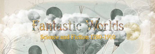 The Smithsonian Libraries online exhibit Fantastic Worlds.